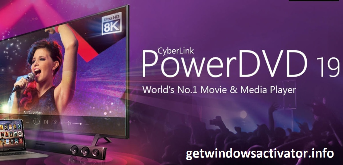CyberLink PowerDVD 20.0.2216.62 Crack + Activation Key Free Download
